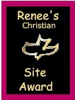 Renee's Christian Site Award 4/08/99